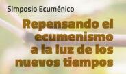 Repensando el Ecumenismo a la Luz de los Nuevos Tiempos
